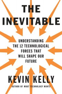 The Inevitable, by Kevin Kelly